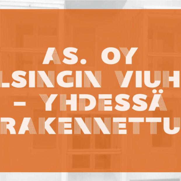 As. Oy Helsingin Viuhka – Yhdessä rakennettu